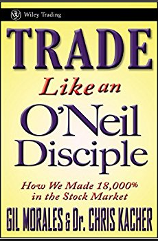Trade Like an O'Neill Disciple by Gil Morales & Dr. Chris Kacher